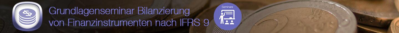 Grundlagenseminar zu IFRS 9 Banner